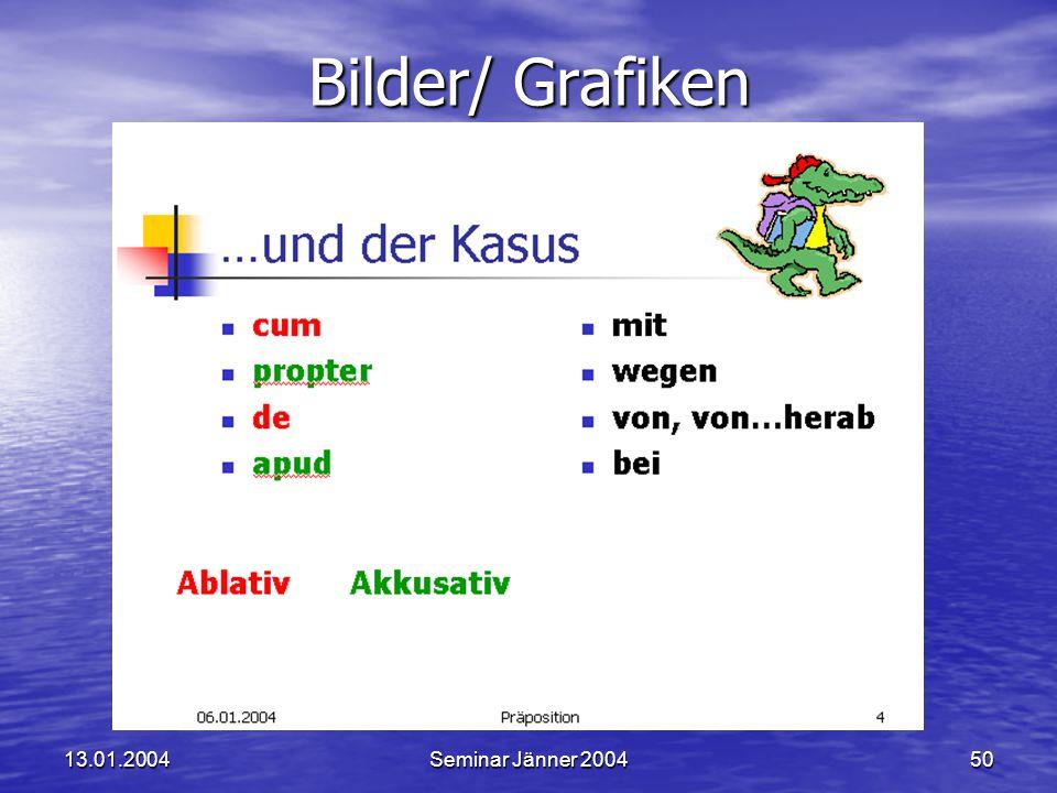 13.01.2004Seminar Jänner 200450 Bilder/ Grafiken