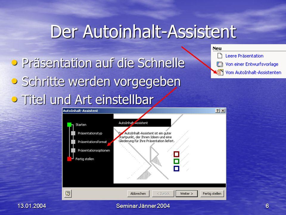 13.01.2004Seminar Jänner 200457 Animationen 2 Folie 2 Wirkung des Effektes wird am Objekt vorgeführt!