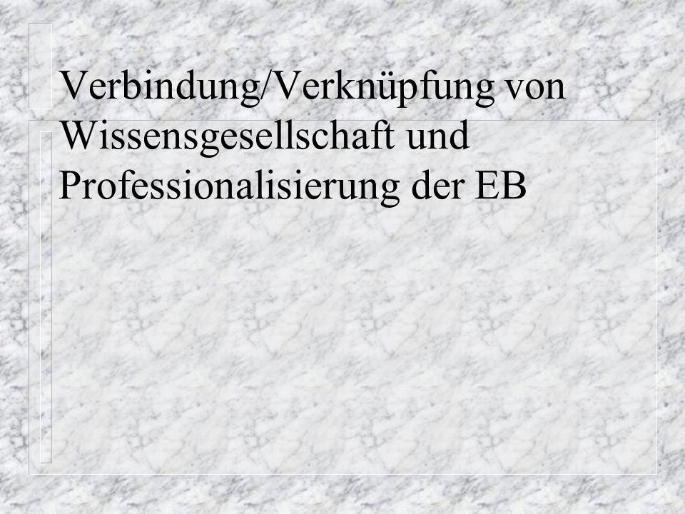 Verbindung/Verknüpfung von Wissensgesellschaft und Professionalisierung der EB