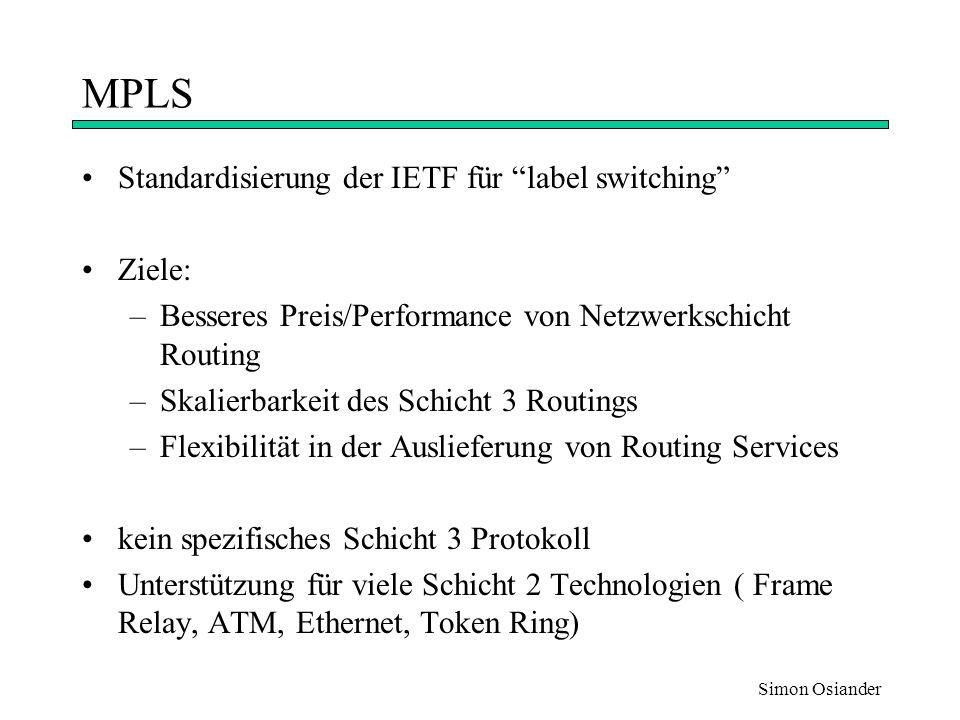 Simon Osiander MPLS Standardisierungen: –Protokolle für zielorientiertes, Multicast u.