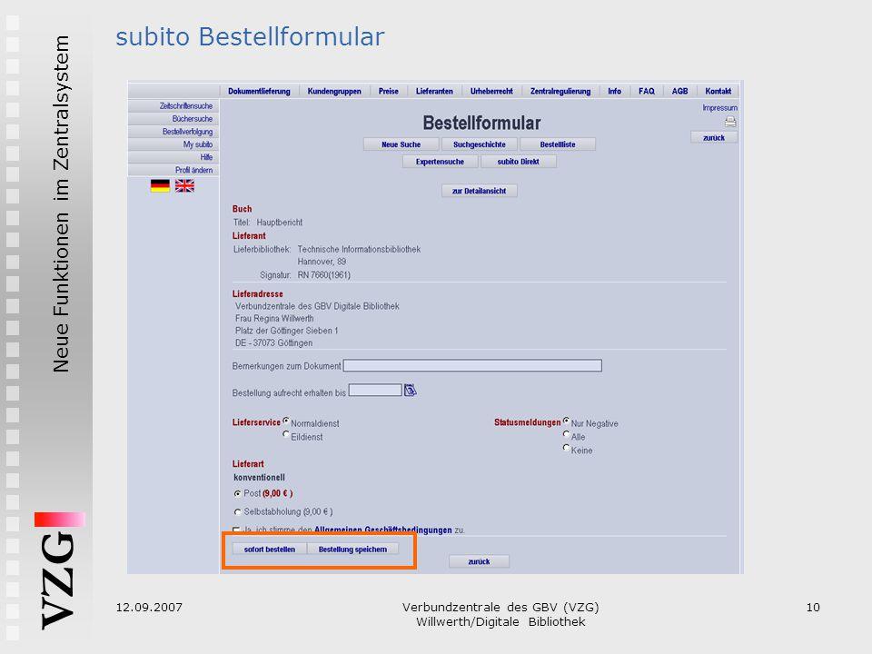 VZG Neue Funktionen im Zentralsystem 12.09.2007Verbundzentrale des GBV (VZG) Willwerth/Digitale Bibliothek 10 subito Bestellformular