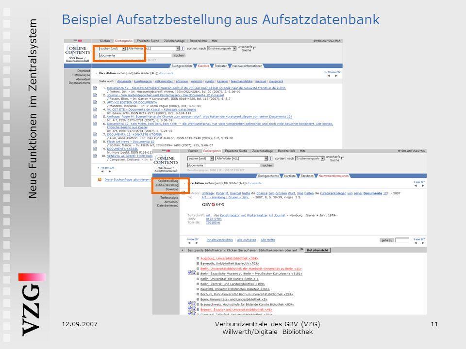 VZG Neue Funktionen im Zentralsystem 12.09.2007Verbundzentrale des GBV (VZG) Willwerth/Digitale Bibliothek 11 Beispiel Aufsatzbestellung aus Aufsatzda
