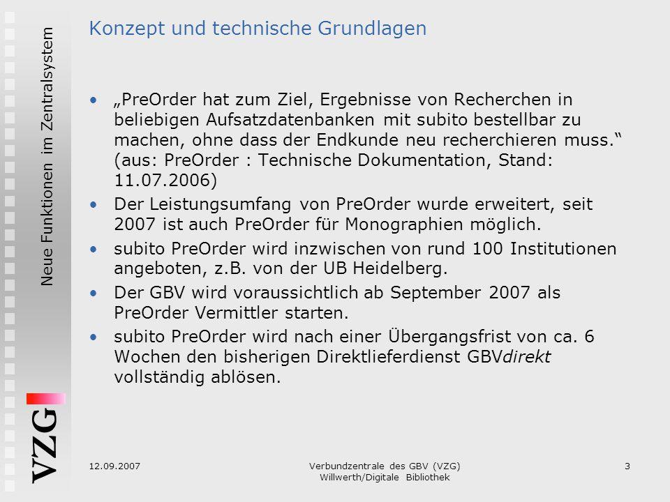 """VZG Neue Funktionen im Zentralsystem 12.09.2007Verbundzentrale des GBV (VZG) Willwerth/Digitale Bibliothek 3 Konzept und technische Grundlagen """"PreOrd"""
