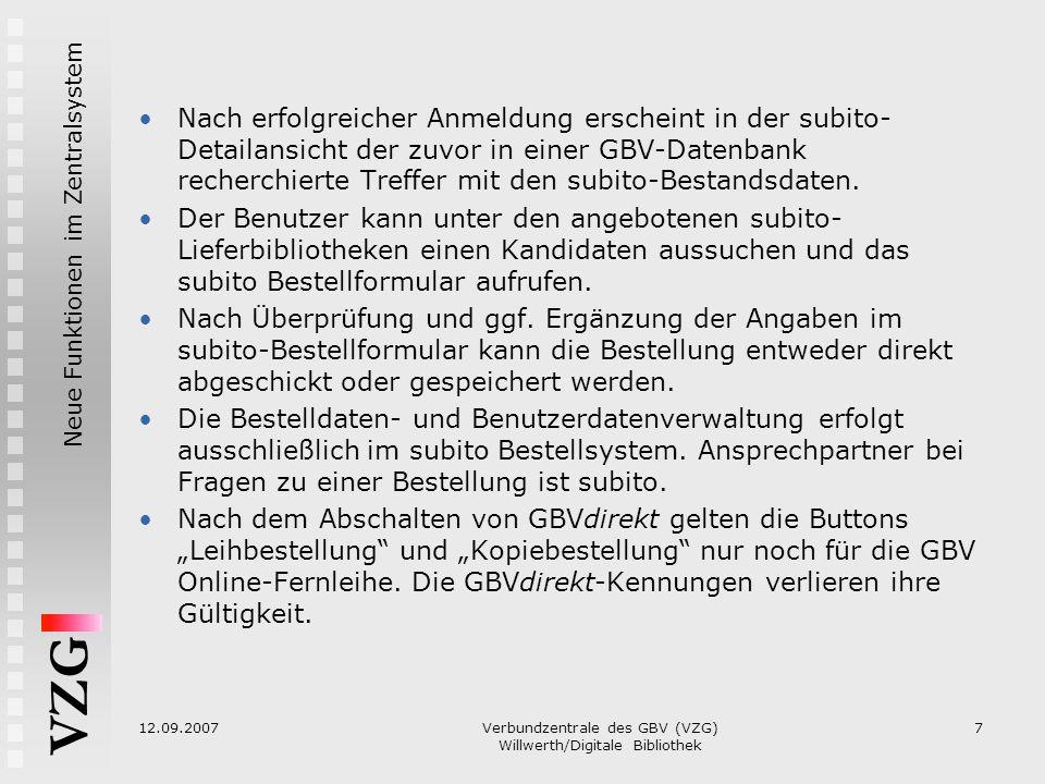 VZG Neue Funktionen im Zentralsystem 12.09.2007Verbundzentrale des GBV (VZG) Willwerth/Digitale Bibliothek 7 Nach erfolgreicher Anmeldung erscheint in