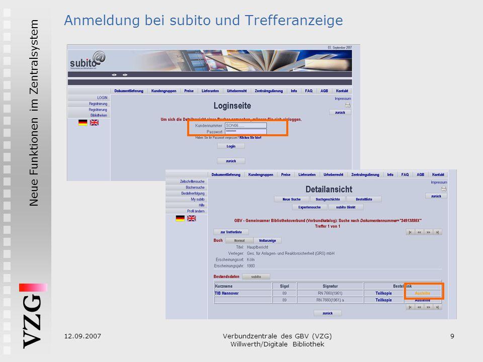 VZG Neue Funktionen im Zentralsystem 12.09.2007Verbundzentrale des GBV (VZG) Willwerth/Digitale Bibliothek 9 Anmeldung bei subito und Trefferanzeige