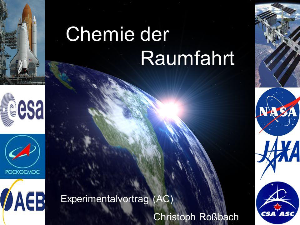 1 Chemie der Raumfahrt Experimentalvortrag (AC) Christoph Roßbach