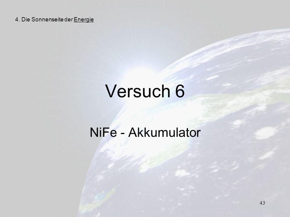 43 Versuch 6 NiFe - Akkumulator 4. Die Sonnenseite der Energie