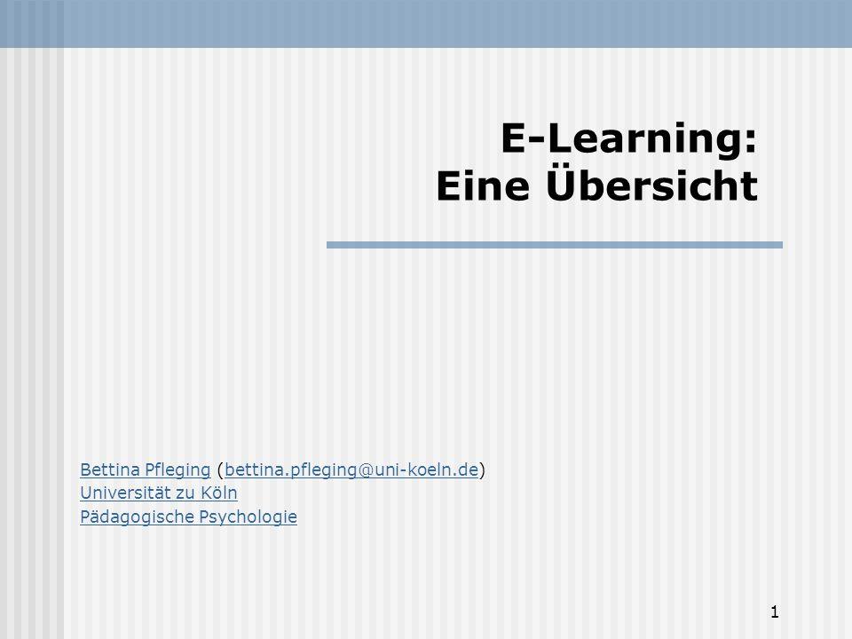 1 E-Learning: Eine Übersicht Bettina PflegingBettina Pfleging (bettina.pfleging@uni-koeln.de)bettina.pfleging@uni-koeln.de Universität zu Köln Pädagogische Psychologie
