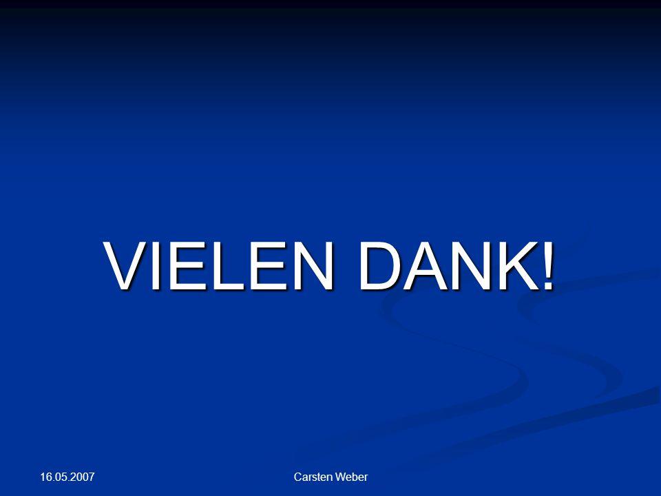16.05.2007 Carsten Weber VIELEN DANK!