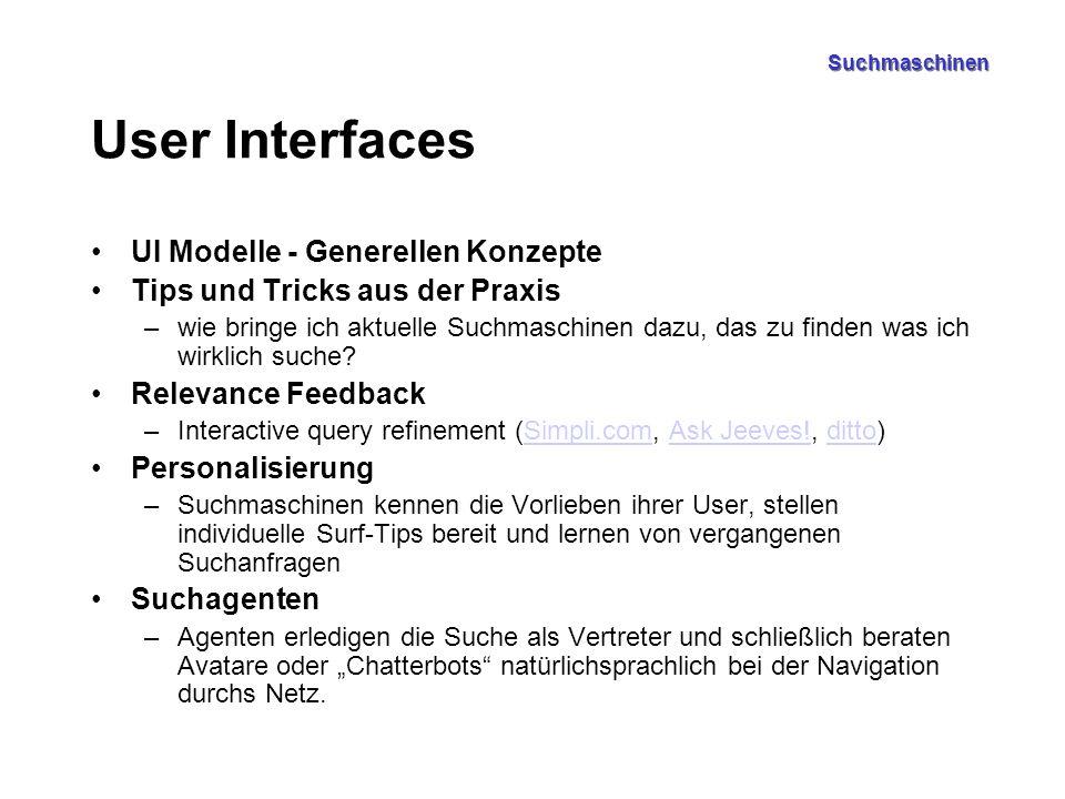 Suchmaschinen User Interfaces UI Modelle - Generellen Konzepte Tips und Tricks aus der Praxis –wie bringe ich aktuelle Suchmaschinen dazu, das zu finden was ich wirklich suche.