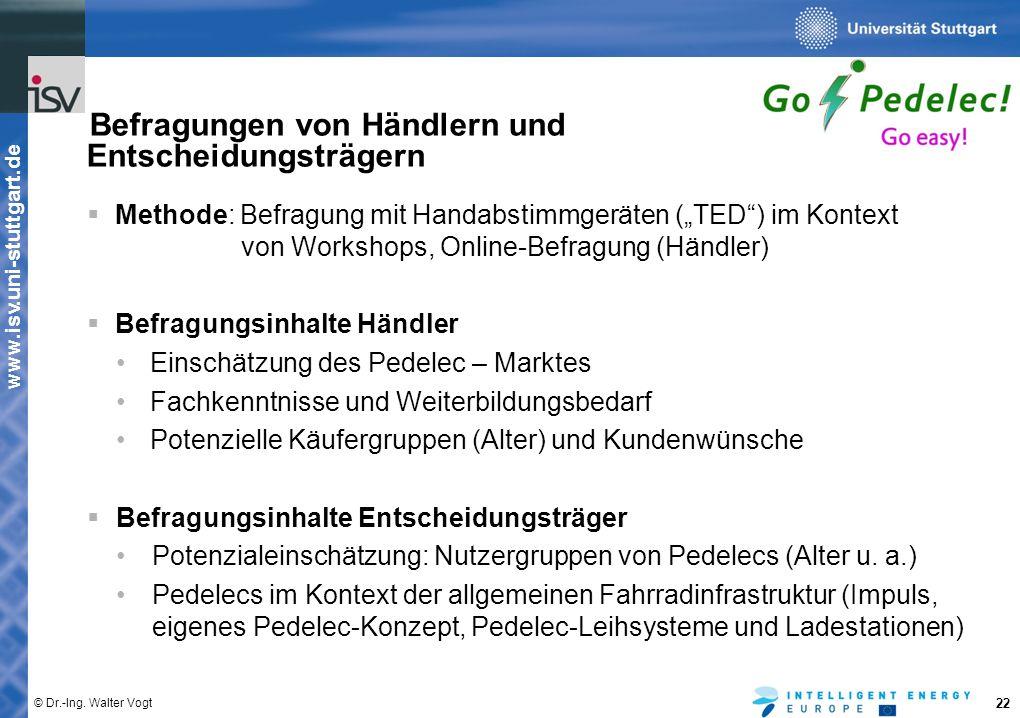 """www.isv.uni-stuttgart.de © Dr.-Ing. Walter Vogt 22  Methode: Befragung mit Handabstimmgeräten (""""TED"""") im Kontext von Workshops, Online-Befragung (Hän"""