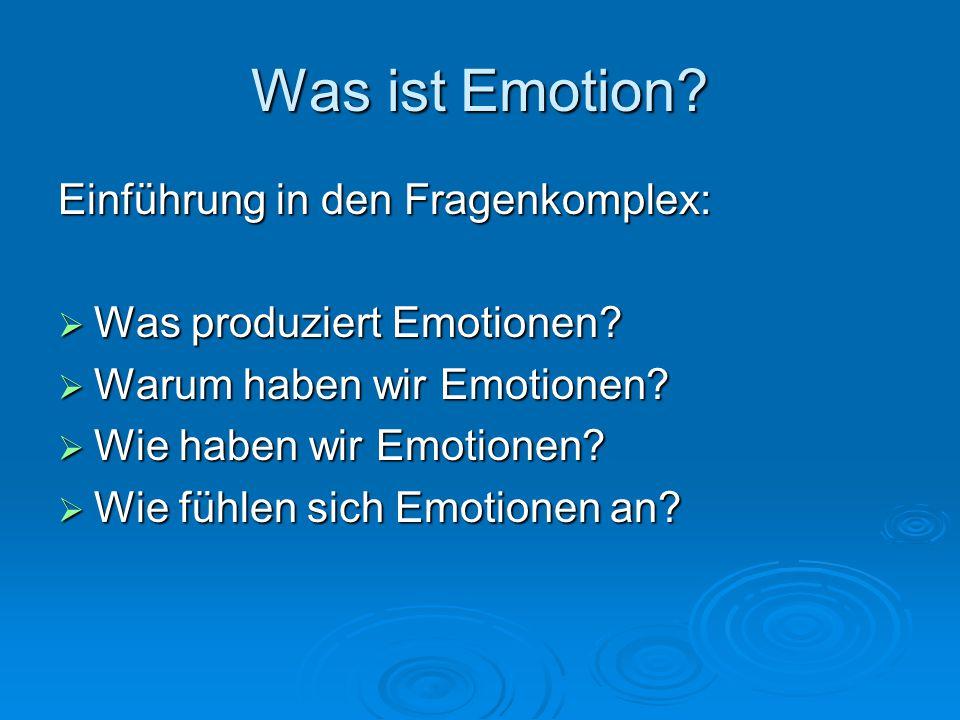 16.03.2008 Die Funktionen der Emotion: eine Darwinsche Perspektive Basisemotionen (BE) wie z.