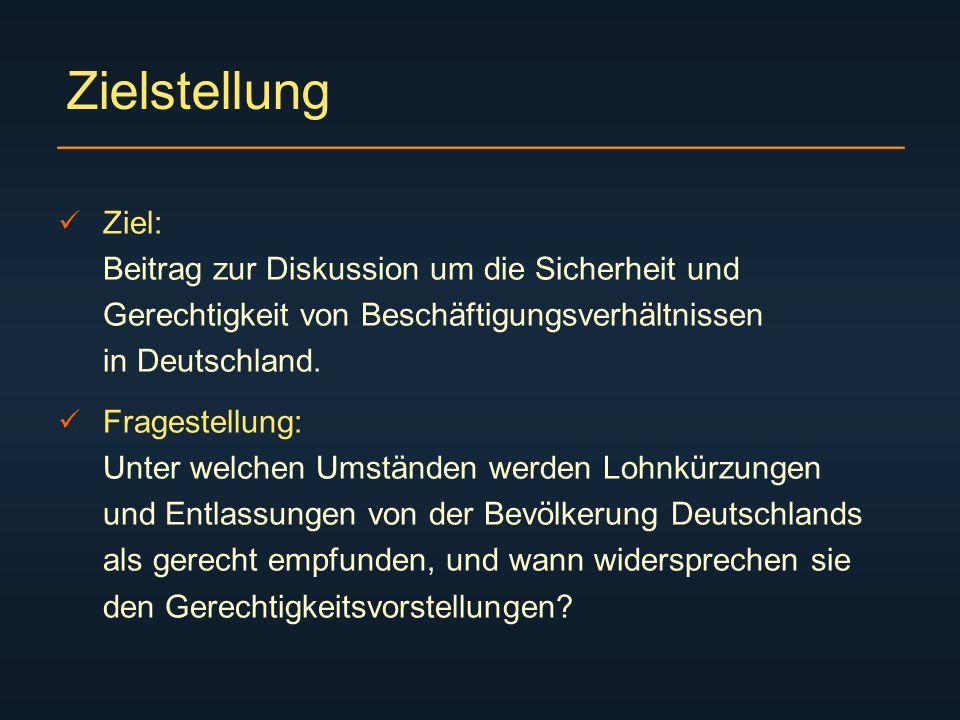 Zielstellung Ziel: Beitrag zur Diskussion um die Sicherheit und Gerechtigkeit von Beschäftigungsverhältnissen in Deutschland.