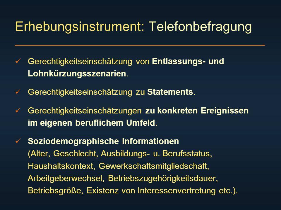 Erhebungsinstrument: Telefonbefragung Gerechtigkeitseinschätzung von Entlassungs- und Lohnkürzungsszenarien.