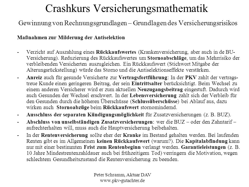 Peter Schramm, Aktuar DAV www.pkv-gutachter.de Crashkurs Versicherungsmathematik Gewinnung von Rechnungsgrundlagen – Grundlagen des Versicherungsrisik