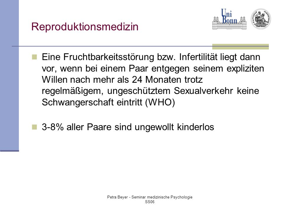 Petra Beyer - Seminar medizinische Psychologie SS06 Reproduktionsmedizin Eine Fruchtbarkeitsstörung bzw.