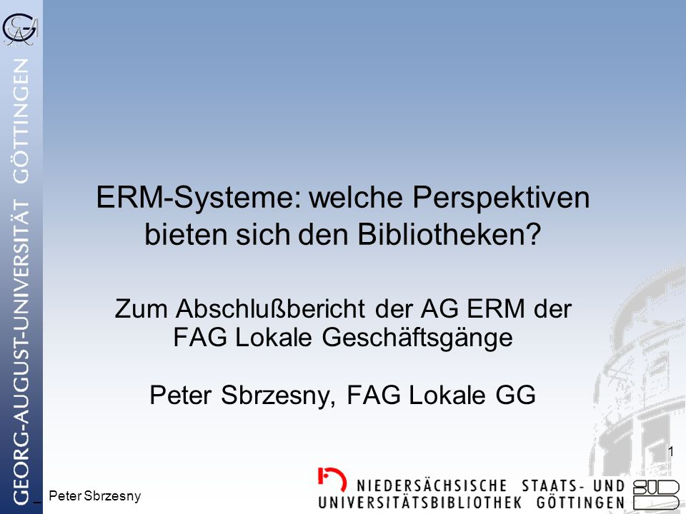 _ Peter Sbrzesny 1 ERM-Systeme: welche Perspektiven bieten sich den Bibliotheken.