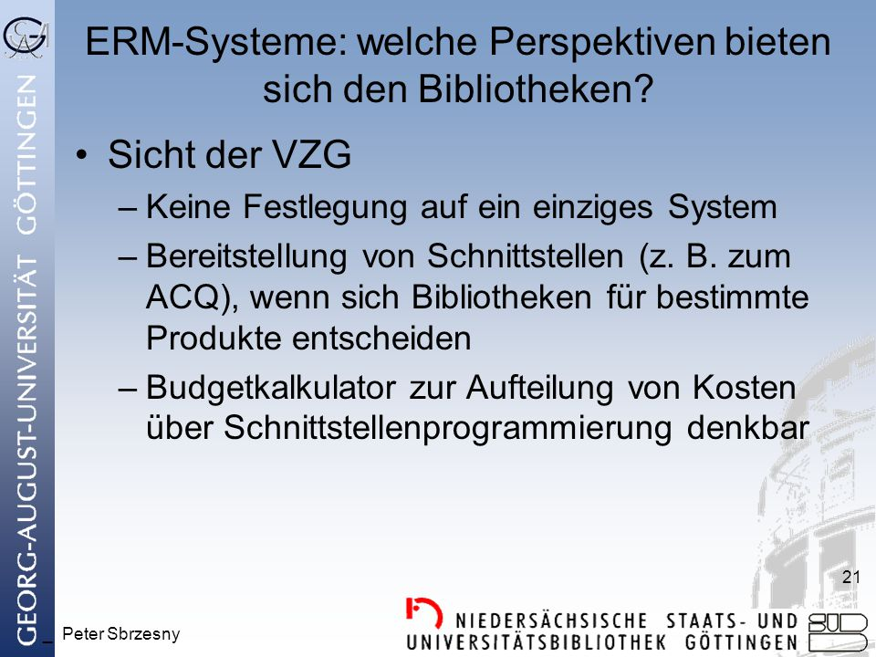 _ Peter Sbrzesny 21 ERM-Systeme: welche Perspektiven bieten sich den Bibliotheken.