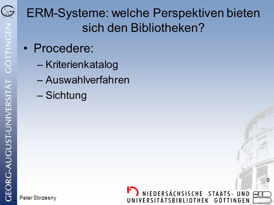 _ Peter Sbrzesny 20 ERM-Systeme: welche Perspektiven bieten sich den Bibliotheken.