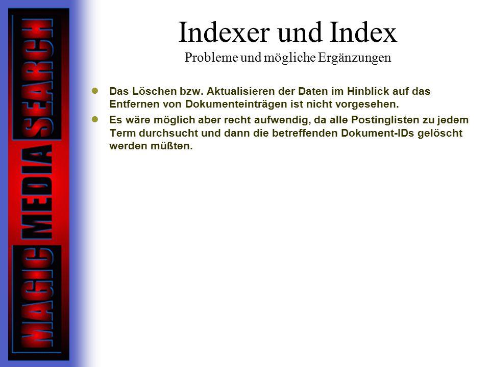 Indexer und Index Probleme und mögliche Ergänzungen Das Löschen bzw.