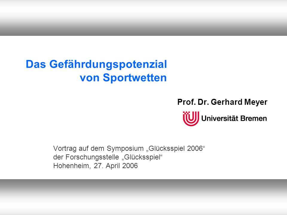 Das Gefährdungspotenzial von Sportwetten Prof. Dr.