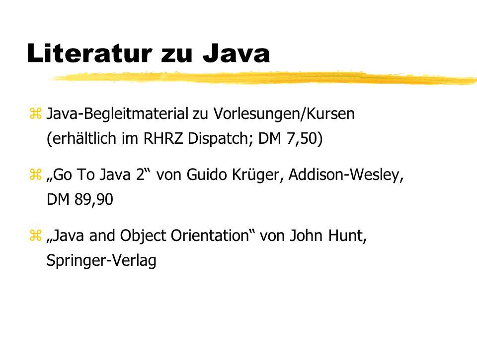 """Internetseiten zu Java  Firma Sun http://java.sun.com  Java Developers Network (in deutsch) http://www.joint.org  Online-Version des Buchs """"Go To Java 2 von G."""