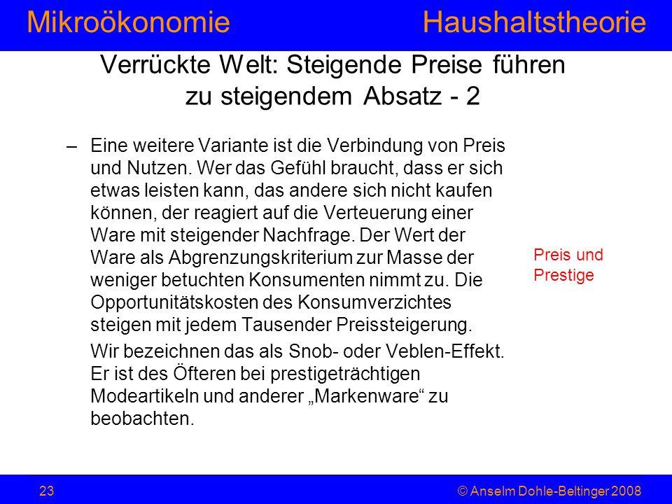 MikroökonomieHaushaltstheorie © Anselm Dohle-Beltinger 200823 –Eine weitere Variante ist die Verbindung von Preis und Nutzen. Wer das Gefühl braucht,