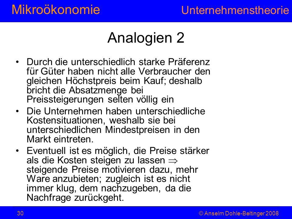 MikroökonomieHaushaltstheorie © Anselm Dohle-Beltinger 200830 Analogien 2 Durch die unterschiedlich starke Präferenz für Güter haben nicht alle Verbra