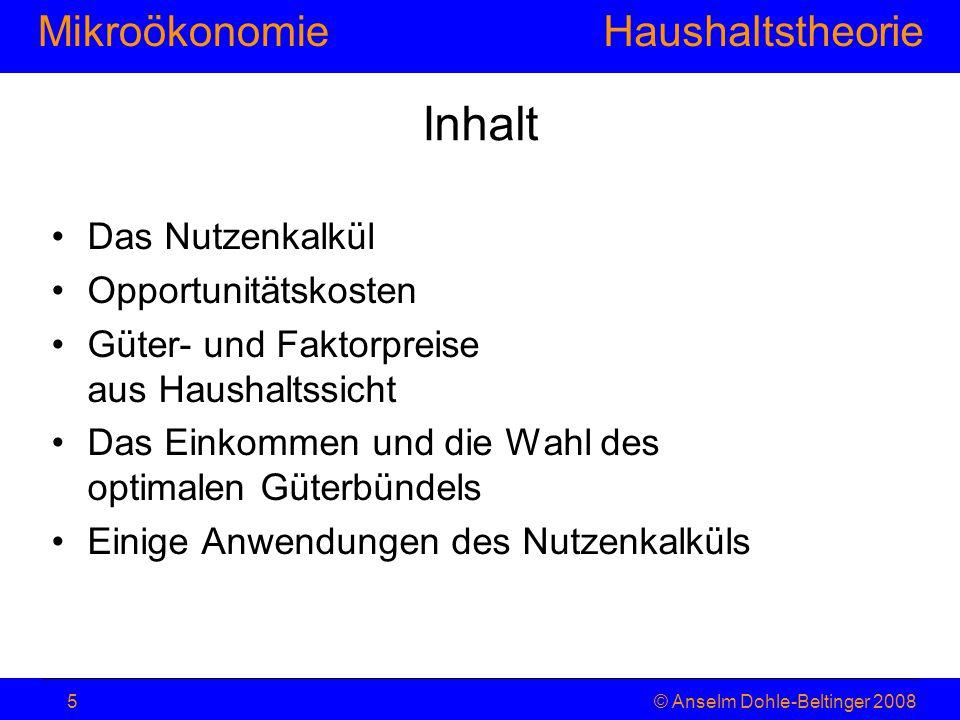 MikroökonomieHaushaltstheorie © Anselm Dohle-Beltinger 20086 1.1 – Das Nutzenkalkül