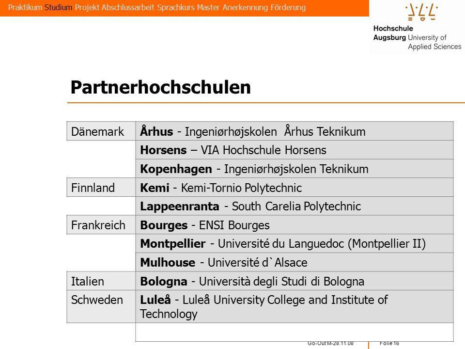 """Go-Out M-28.11.08 Folie 15 Persönlichkeit Werte Erfahrungen Sprache Fähigkeiten final thesis """"Die Anerkennung der im Ausland erbrachten Studienleistungen ist uneingeschränkt möglich (BayHschG Art."""