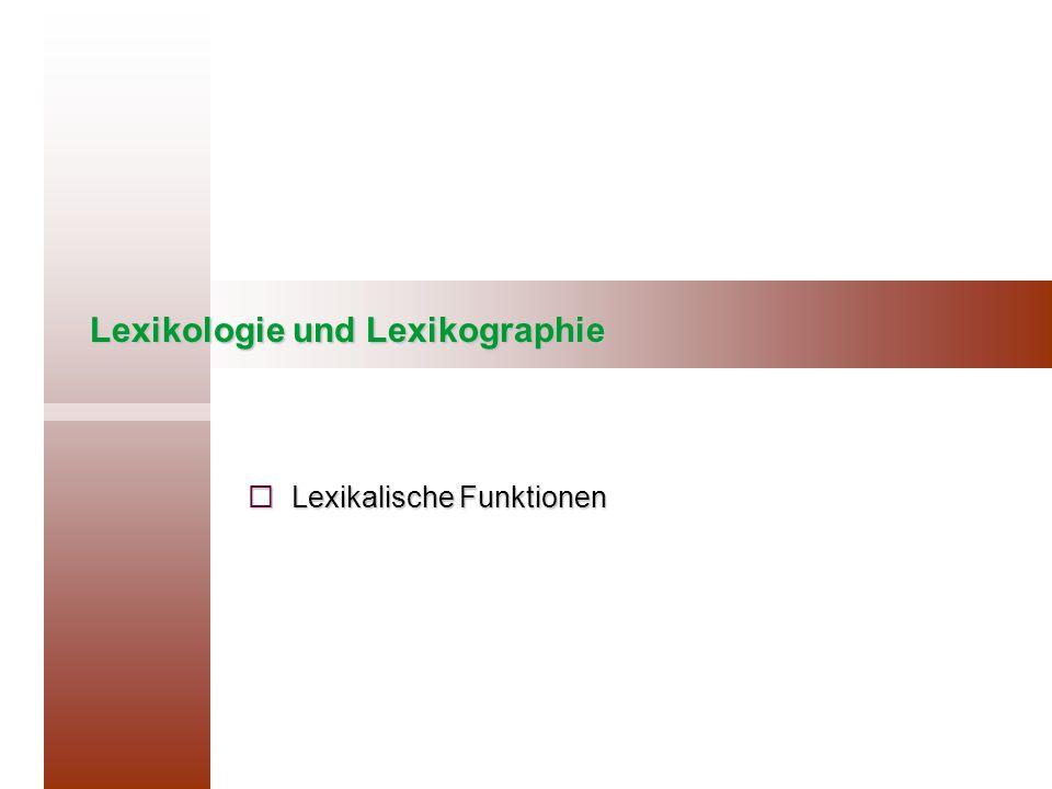 Lexikologie und Lexikographie  Lexikalische Funktionen