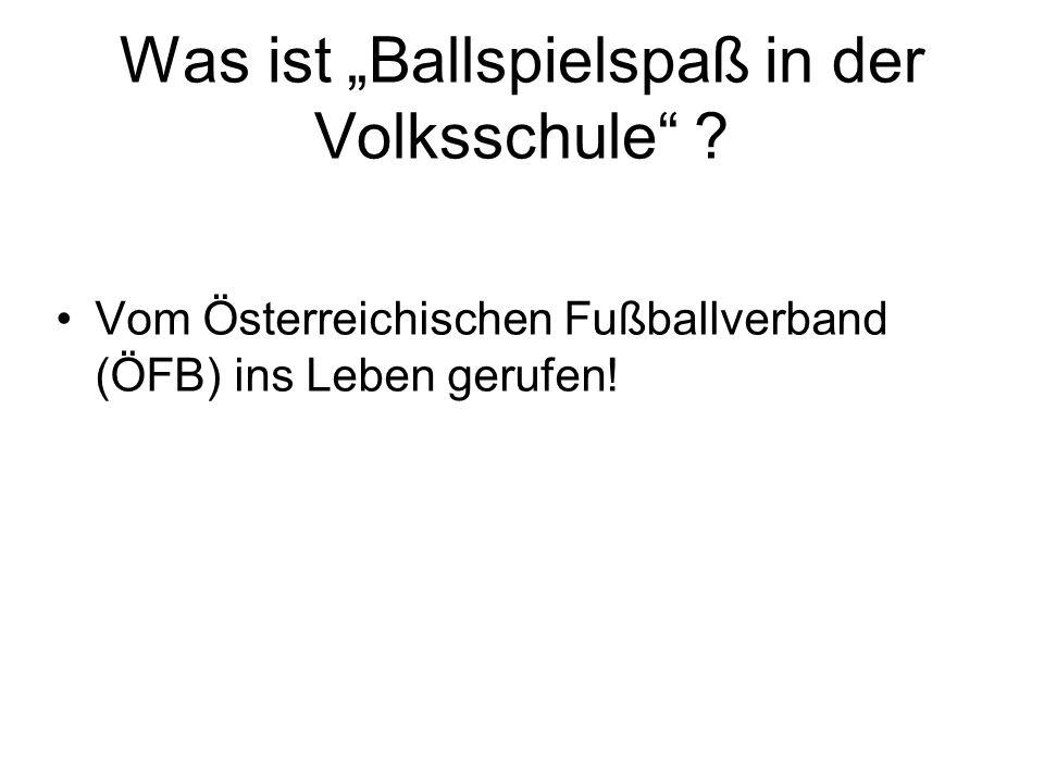 """Was ist """"Ballspielspaß in der Volksschule"""" ? Vom Österreichischen Fußballverband (ÖFB) ins Leben gerufen!"""