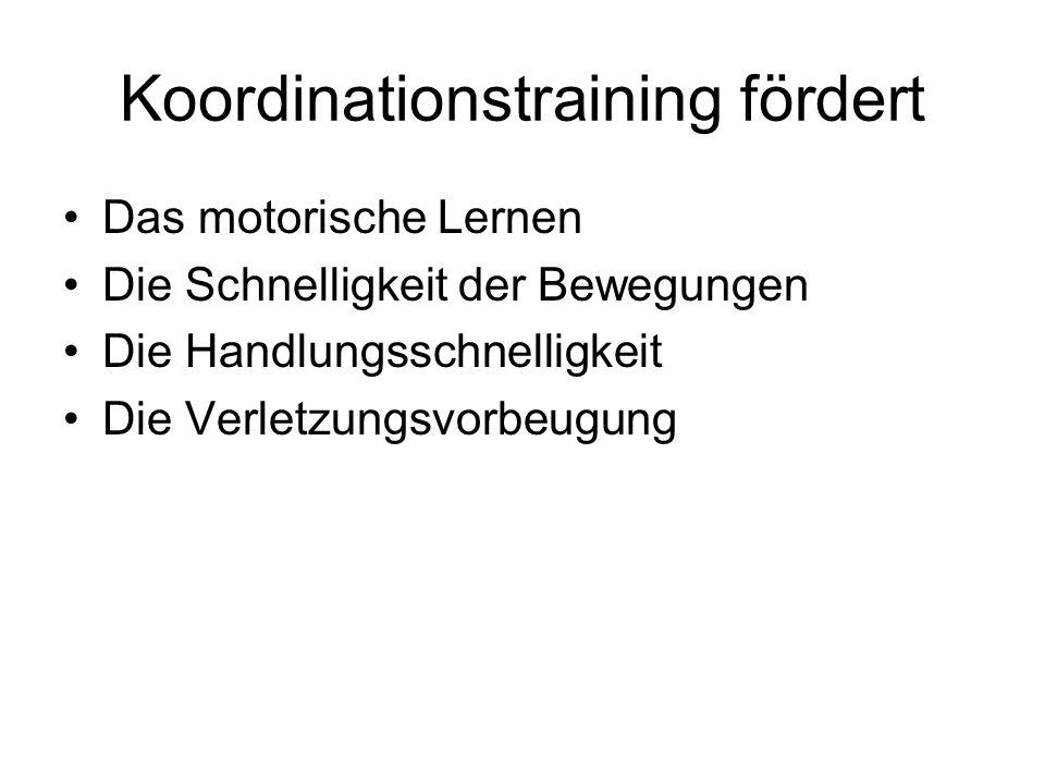 Koordinationstraining fördert Das motorische Lernen Die Schnelligkeit der Bewegungen Die Handlungsschnelligkeit Die Verletzungsvorbeugung