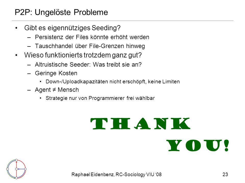 Raphael Eidenbenz, RC-Sociology VIU '0823 P2P: Ungelöste Probleme Gibt es eigennütziges Seeding.