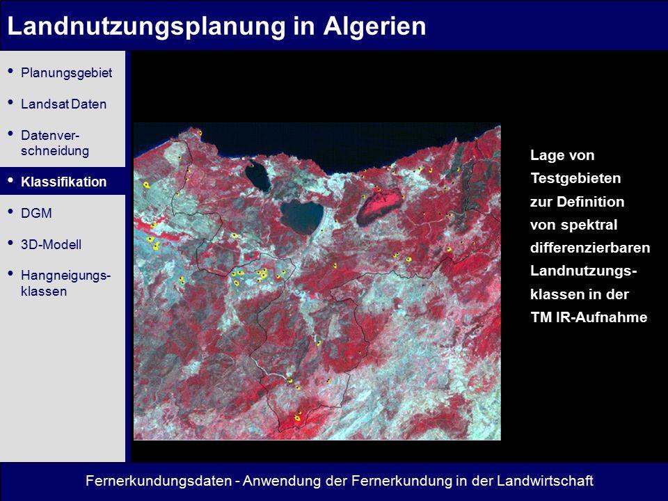 Fernerkundungsdaten - Anwendung der Fernerkundung in der Landwirtschaft Landnutzungsplanung in Algerien Lage von Testgebieten zur Definition von spekt