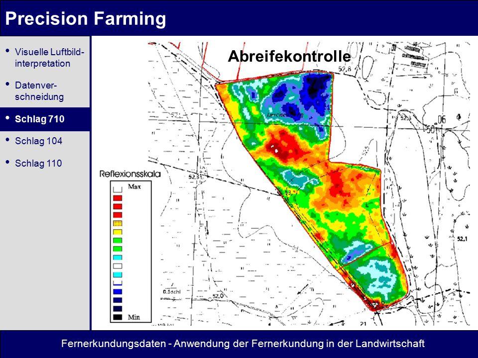 Fernerkundungsdaten - Anwendung der Fernerkundung in der Landwirtschaft Precision Farming Abreifekontrolle Visuelle Luftbild- interpretation Datenver-