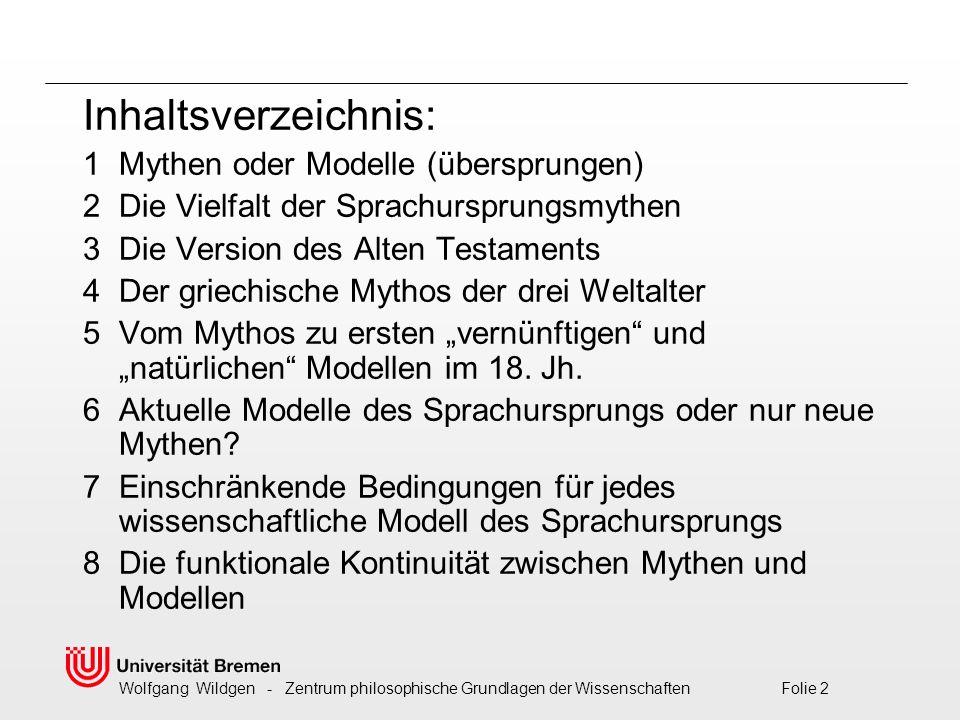 Wolfgang Wildgen - Zentrum philosophische Grundlagen der Wissenschaften Folie 13 In vielen Mythen lehrt Gott die Menschen sprechen, zeigt ihnen die Namen der Dinge (im Inka-Mythos).