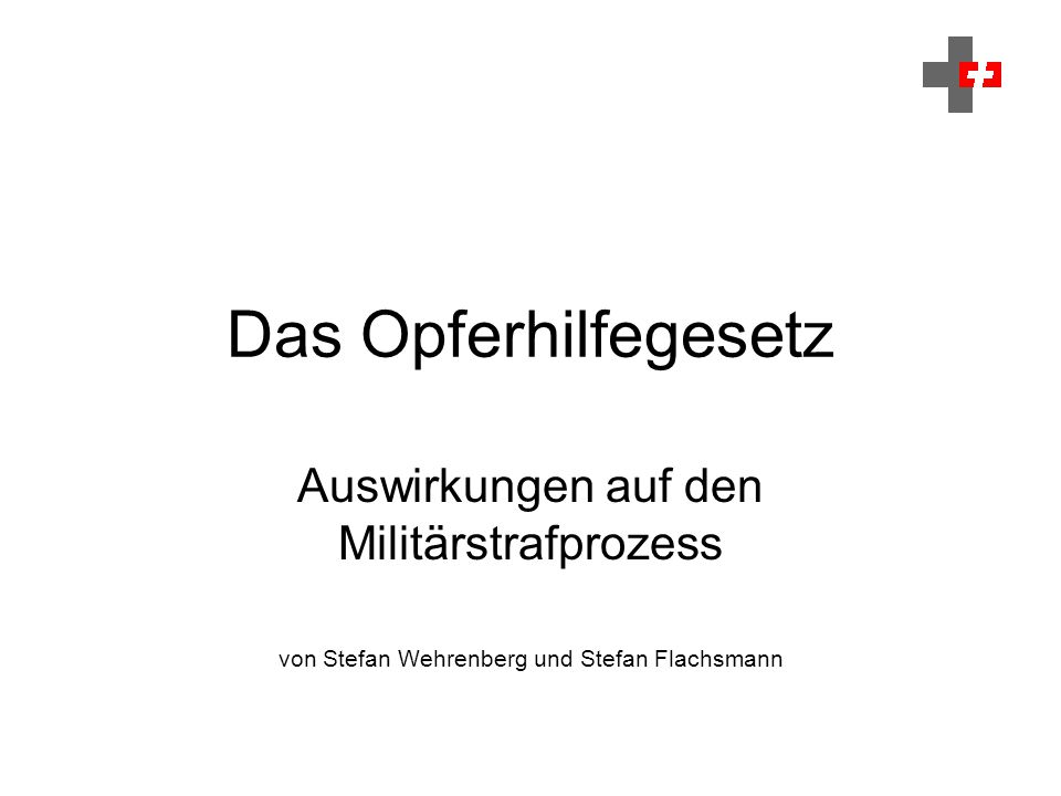 Das Opferhilfegesetz Auswirkungen auf den Militärstrafprozess von Stefan Wehrenberg und Stefan Flachsmann