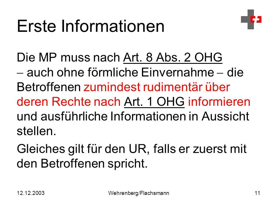 12.12.2003Wehrenberg/Flachsmann11 Erste Informationen Die MP muss nach Art.