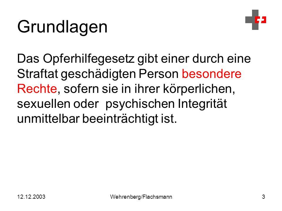 12.12.2003Wehrenberg/Flachsmann4 Grundlagen Die Rechte des Opfers sind in Art.