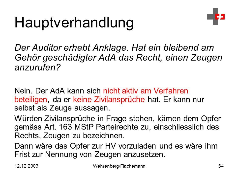 12.12.2003Wehrenberg/Flachsmann34 Hauptverhandlung Der Auditor erhebt Anklage.
