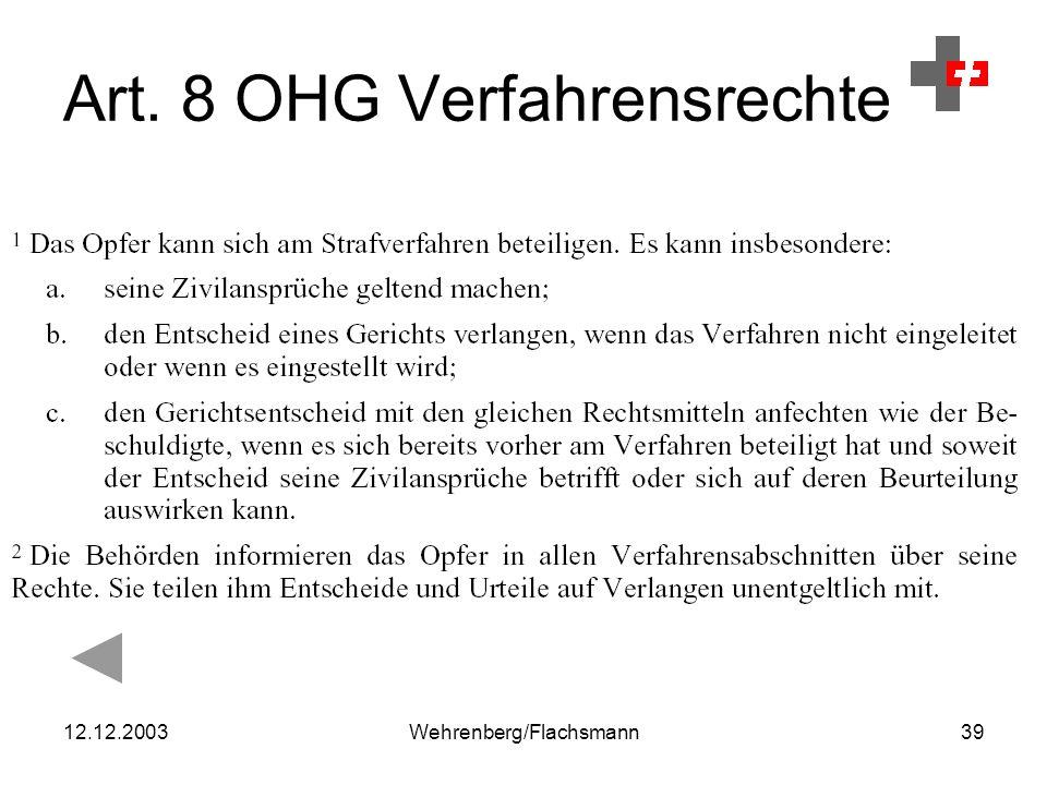 12.12.2003Wehrenberg/Flachsmann39 Art. 8 OHG Verfahrensrechte