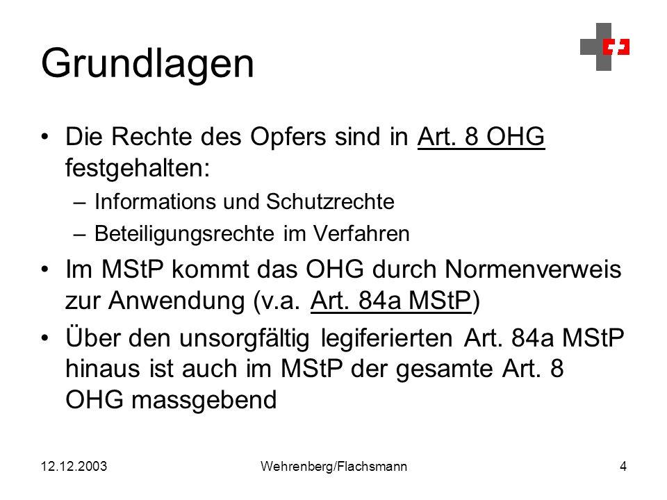 12.12.2003Wehrenberg/Flachsmann15 Vorläufige Beweisaufnahme Vergewaltigung einer Passantin durch einen unbekannten AdA.