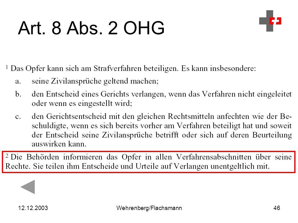 12.12.2003Wehrenberg/Flachsmann46 Art. 8 Abs. 2 OHG