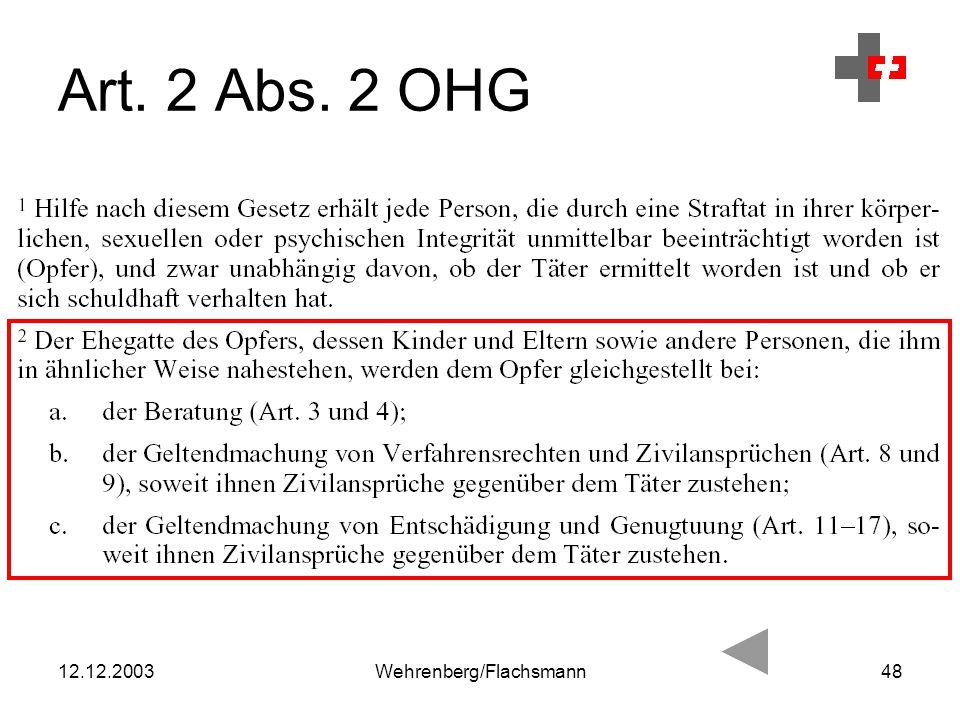 12.12.2003Wehrenberg/Flachsmann48 Art. 2 Abs. 2 OHG