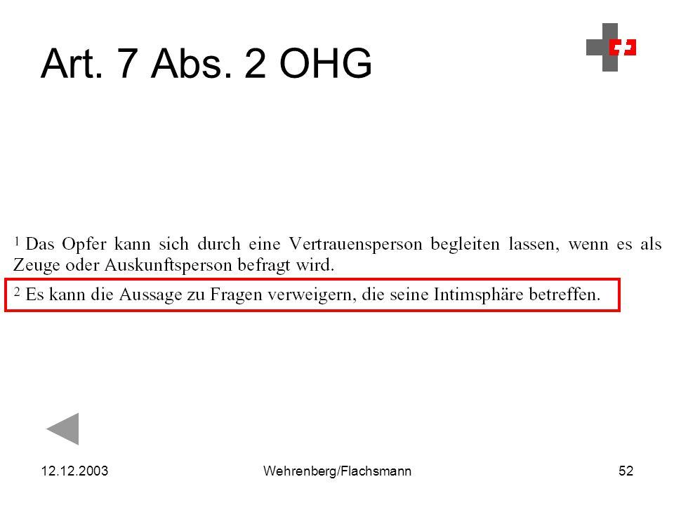 12.12.2003Wehrenberg/Flachsmann52 Art. 7 Abs. 2 OHG