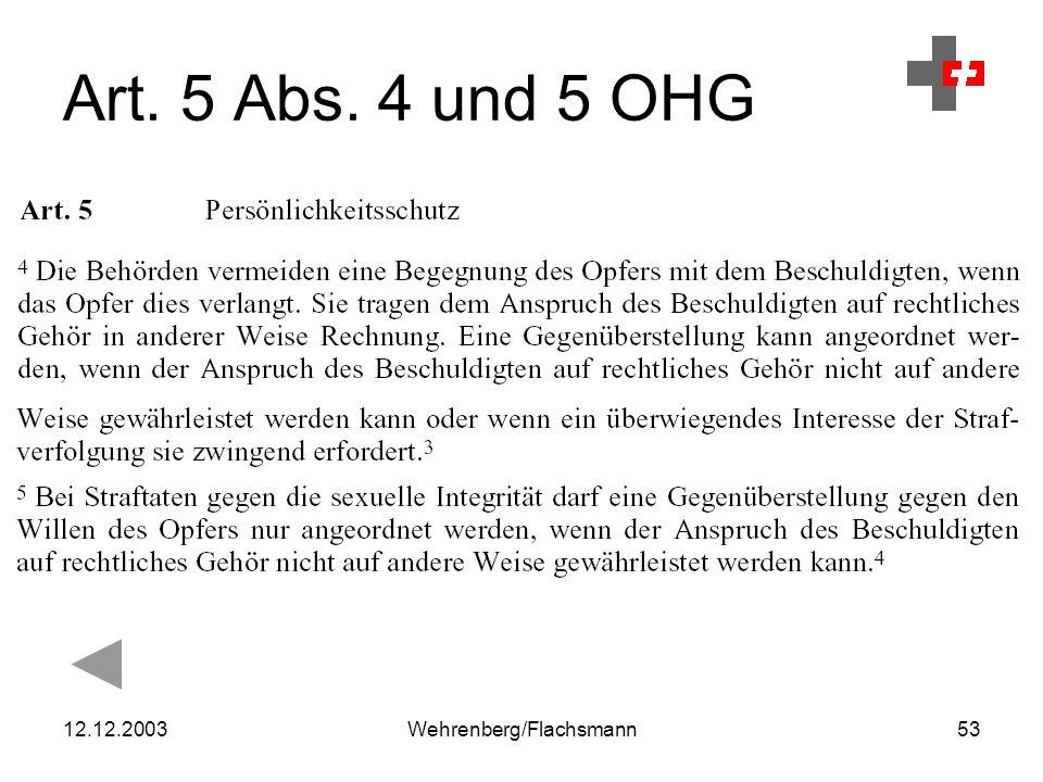 12.12.2003Wehrenberg/Flachsmann53 Art. 5 Abs. 4 und 5 OHG