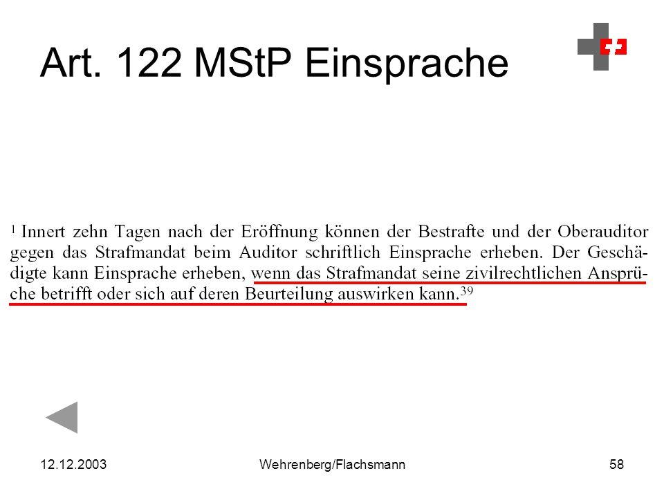 12.12.2003Wehrenberg/Flachsmann58 Art. 122 MStP Einsprache