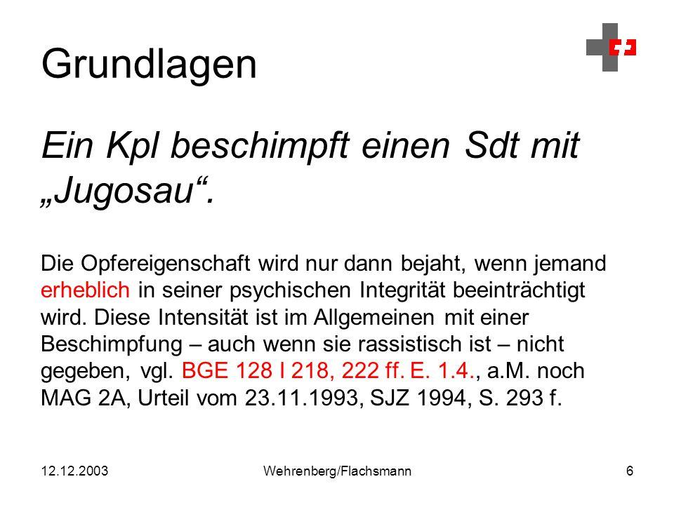 """12.12.2003Wehrenberg/Flachsmann6 Grundlagen Ein Kpl beschimpft einen Sdt mit """"Jugosau ."""
