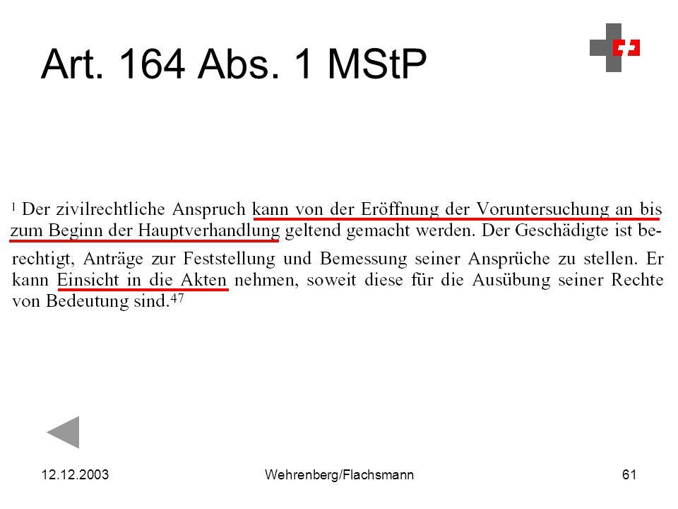 12.12.2003Wehrenberg/Flachsmann61 Art. 164 Abs. 1 MStP